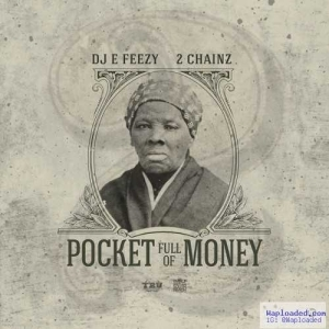 DJ E-Feezy - Pocket Full Of Money ft. 2 Chainz